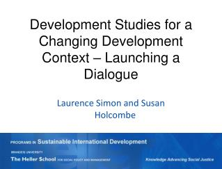 Development Studies for a Changing Development Context � Launching a Dialogue