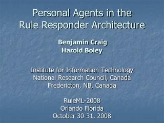 Personal Agents in the Rule Responder Architecture Benjamin Craig Harold Boley