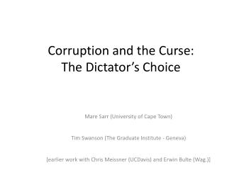 Corruption and the Curse: The Dictator�s Choice