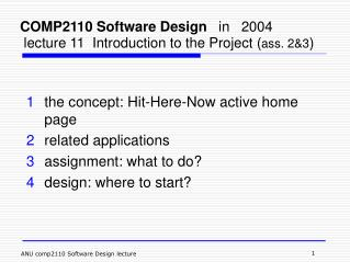 COMP2110 Software Design    in   2004  lecture 11  Introduction to the Project ( ass. 2&3 )