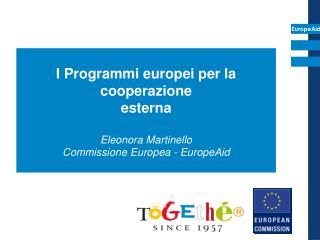 I Programmi europei per la cooperazione  esterna Eleonora Martinello