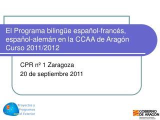El Programa bilingüe español-francés, español-alemán en la CCAA de Aragón Curso 2011/2012