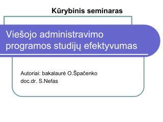 Vie šojo administravimo programos studijų efektyvumas
