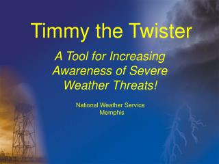 Timmy the Twister