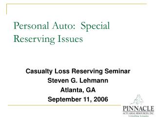 Personal Auto:  Special Reserving Issues
