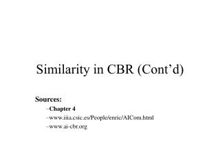 Similarity in CBR (Cont�d)