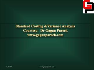 Standard Costing &Variance Analysis Courtesy:  Dr Gagan Pareek gaganpareek