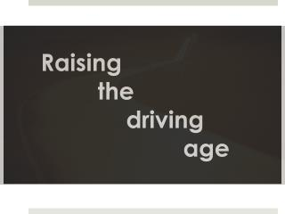 Raising   		the 		driving 				age