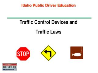 Traffic Control Devices and  Traffic Laws