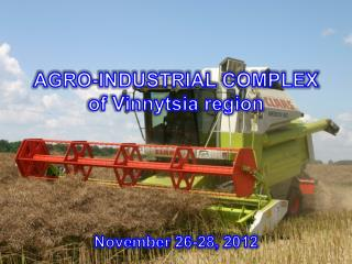 AGRO-INDUSTRIAL COMPLEX of Vinnytsia region November 26-28, 2012