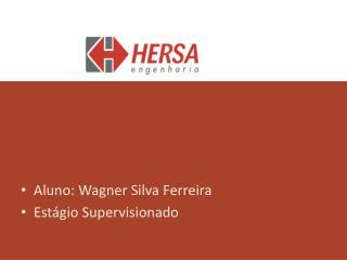 Aluno: Wagner Silva Ferreira Estágio Supervisionado