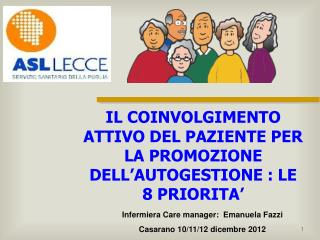 Infermiera Care manager:  Emanuela Fazzi Casarano 10/11/12 dicembre 2012