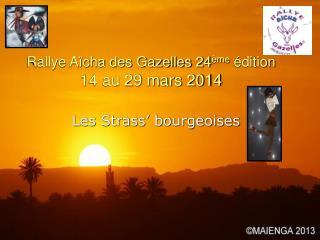 Rallye Aïcha des Gazelles 24 ème  édition 14 au 29 mars 2014