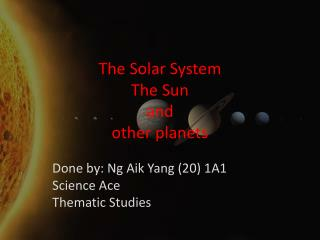The Solar System The Sun and other planets