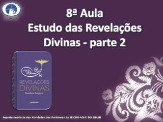 8ª Aula Estudo das Revelações Divinas - parte 2