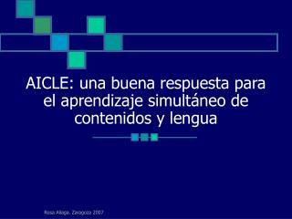 AICLE: una buena respuesta para el aprendizaje simultáneo de contenidos y lengua