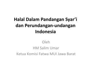 Halal Dalam Pandangan Syar'i dan Perundangan-undangan Indonesia