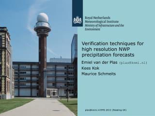 Verification  techniques for high  resolution NWP precipitation forecasts