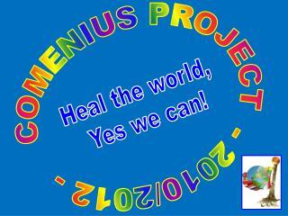 COMENIUS PROJECT  - 2010/2012 -