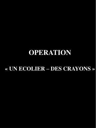 OPERATION «UN ECOLIER – DES CRAYONS»