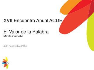 XVII Encuentro Anual ACDE El Valor de  la  Palabra Marita  Carballo 4 de Septiembre 2014