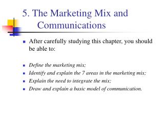 5. The Marketing Mix and Communications