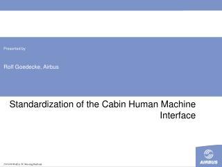 Standardization of the Cabin Human Machine Interface