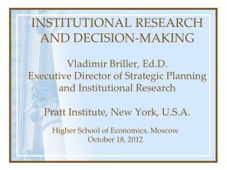 Higher School of Economics, Moscow October 18, 2012