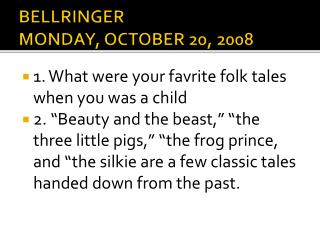 BELLRINGER MONDAY, OCTOBER 20, 2008