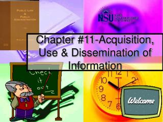 Chapter #11-Acquisition, Use & Dissemination of Information
