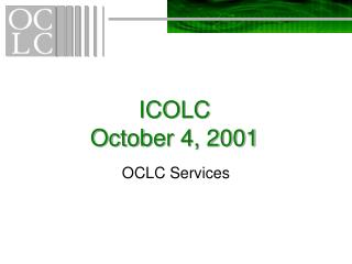 ICOLC October 4, 2001