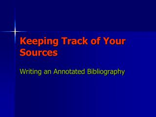 Keeping Track of Your Sources