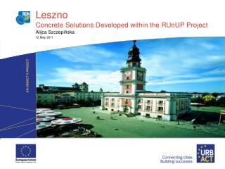 Leszno Concrete Solutions Developed within the RUnUP Project