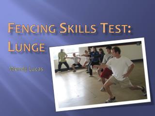 Fencing Skills Test: Lunge