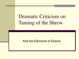 Dramatic Criticism on Taming of the Shrew