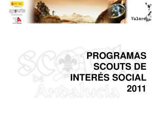 PROGRAMAS SCOUTS DE INTER S SOCIAL 2011
