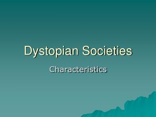 Dystopian Societies