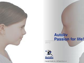 Autoliv Passion for life!