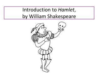 Introduction to  Hamlet , by William Shakespeare