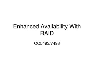 Enhanced Availability With RAID