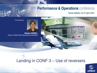 Landing in CONF 3 � Use of reversers