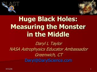 Huge Black Holes: Measuring the Monster in the Middle