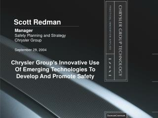Manager Safety Planning and Strategy Chrysler Group September 29, 2004