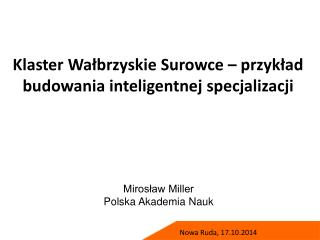 Klaster Wałbrzyskie Surowce – przykład budowania inteligentnej  specjalizacji