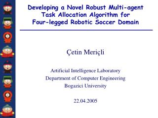 Çetin Meriçli Artificial Intelligence Laboratory Department of Computer Engineering