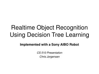 Realtime Object Recognition Using Decision Tree Learning