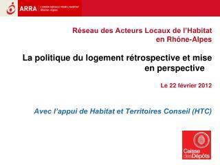 Exercice de rétrospective et perspective de la politique du logement à l'œuvre.
