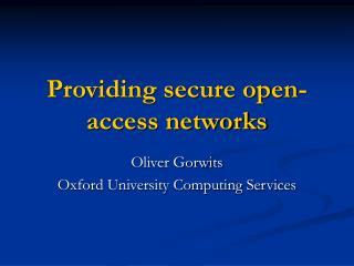 Providing secure open-access networks