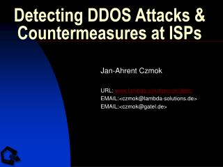 Detecting DDOS Attacks & Countermeasures at ISPs