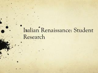 Italian Renaissance: Student  Research